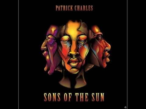 Patrick Charles, Sons of the Sun: life music! life rhythms!