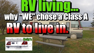 Full Time Rv Living Why We Chose A Class A Rv To Live In