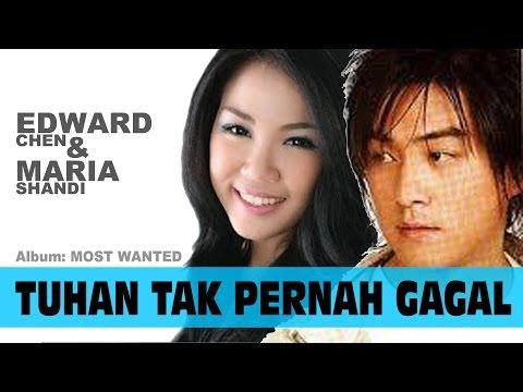 Edward Chen - Tuhan Tak Pernah Gagal (feat Maria Shandi)