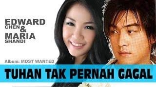 Edward Chen Tuhan Tak Pernah Gagal feat Maria Shandi