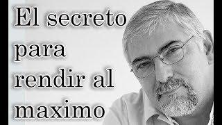 Jorge Bucay - El secreto para rendir al máximo