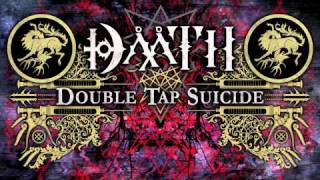 DAATH - Double Tap Suicide