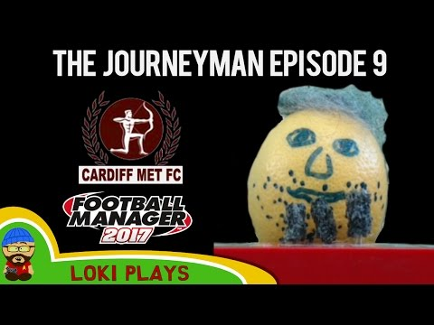 Let's Play FM17 - The Journeyman EP9 - The Lemon - Football Manager 2017