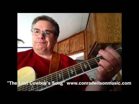 The Last Cowboy's Song - Conrad Wilson's version of an Ed Bruce Song