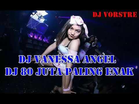 dj slow vanessa angel 80 juta paling enak remix 2019