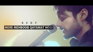 Mere Mehboob Qayamat Hogi | Sanam | Kishore kumar | Mere Mehboob Song | kedy cover