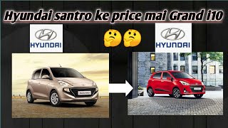 Hyundai santro ke price mai Grand i10.which one to buy? Which is best??