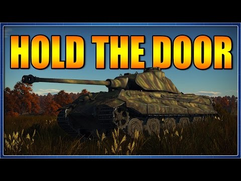 Hold The Door | The Tiger II (P) (War Thunder Tank RB Review)