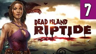 Dead Island Riptide Walkthrough - Part 7 Chapter 2 There is a Way Gameplay Commentary