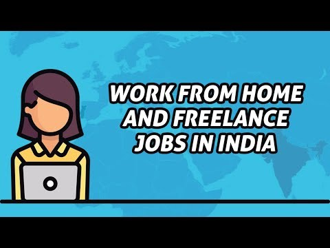 Work from Home and Freelance Jobs in India | Freelance Jobs, How to Get Freelancer jobs