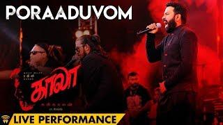 Poraaduvom Live Performance at Kaala Audio Launch | Rajinikanth | Pa Ranjith | Santhosh Narayanan