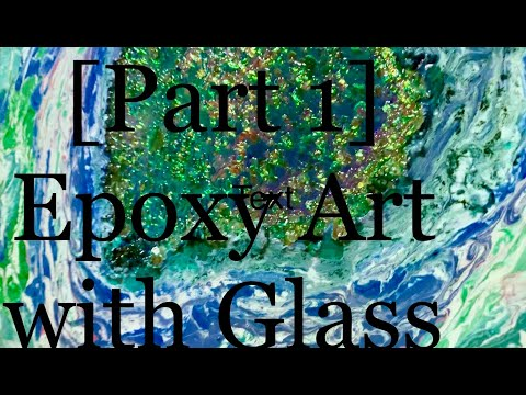   [Part 1] Art Abstract💥 Pouring    Epoxy Resin w Homemade Glass COOL EFFECTS Tutorial