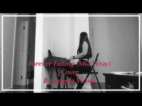 Forever Falling Mia Wray ~ Angela Virlios (Cover)