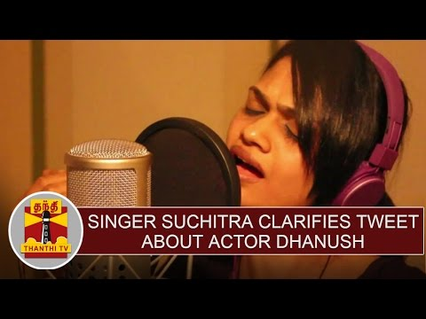 EXCLUSIVE : Singer Suchitra clarifies tweet about Actor Dhan