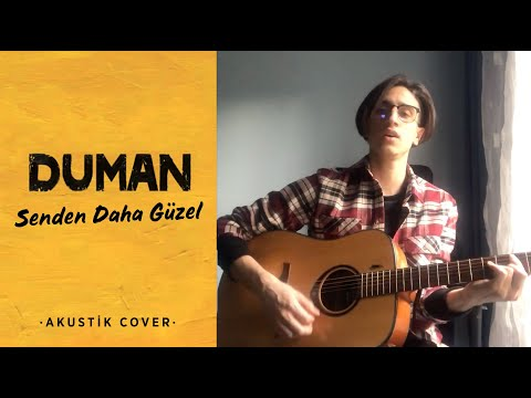 Duman - Senden Daha Güzel (Akustik Cover)