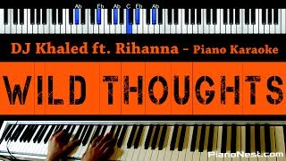 DJ Khaled - Wild Thoughts ft. Rihanna, Bryson Tiller - Piano Karaoke, Sing Along / Cover with Lyrics