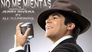 dj raperito no me mientas ft jerry rivera orquesta candela