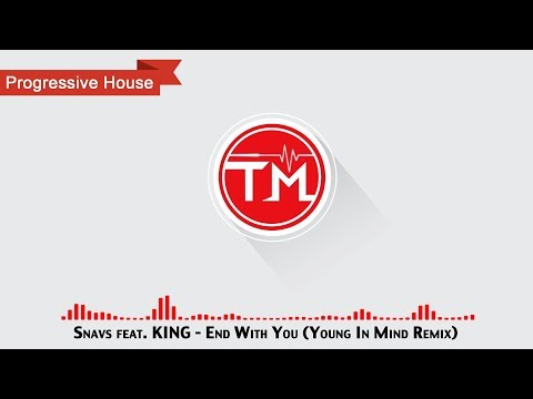 Snavs feat. KING - End With You Young In Mind Remix