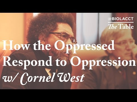 How the Oppressed Respond to Oppression [Cornel West]