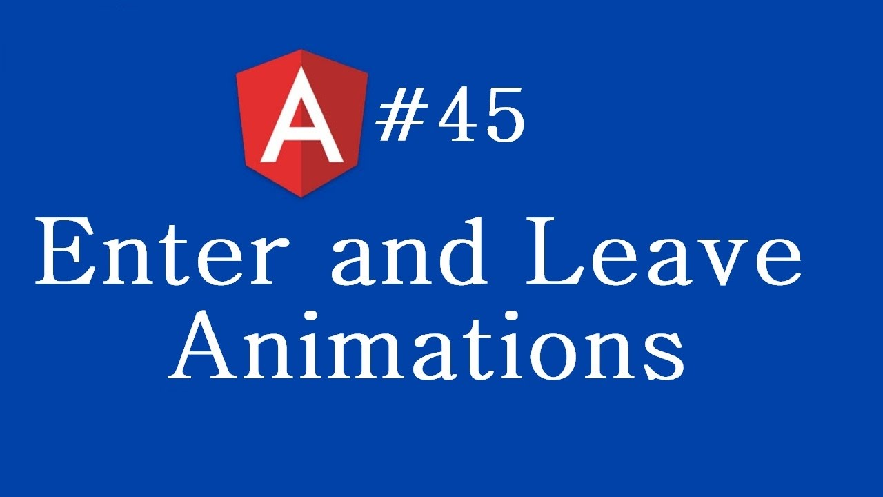 Angular 2 Tutorial - 45 - Enter and Leave Animations