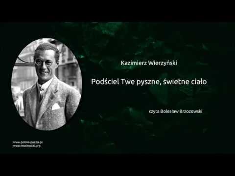 Kazimierz Wierzyński Podściel Twe Pyszne świetne Ciało