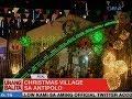 UB: Christmas village sa Antipolo