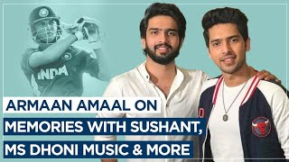 Armaan And Amaal Malik TALK About Sushant Singh Rajput's Memories, Composing MS Dhoni For Music