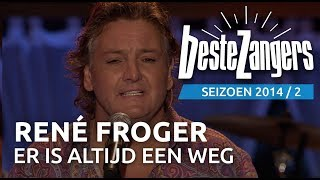 René Froger - Er is altijd een weg - De Beste Zangers van Nederland