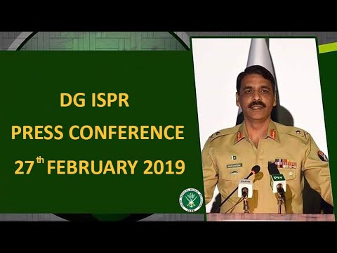 DG ISPR Press Conference - 27 February 2019