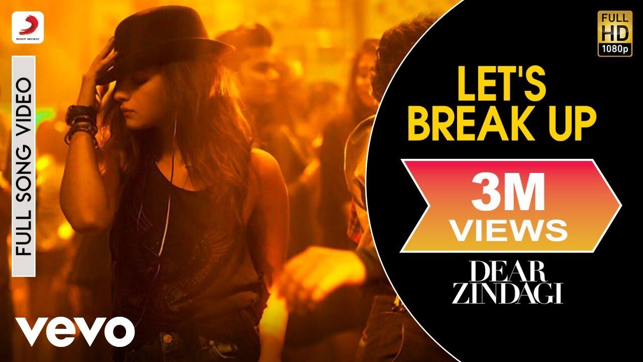 Download Let's Break Up Full Video - Dear Zindagi|Alia Bhatt|Vishal Dadlani|Amit T|Karan Johar