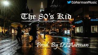 Baixar The 80's Kid (Instrumental) - Prod. By DJ Aarman [2K17]