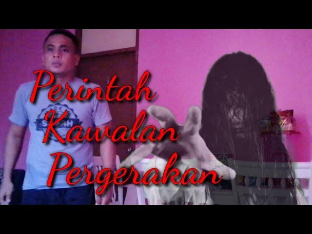 PERINTAH KAWALAN PERGERAKAN - Filem Pendek Seram