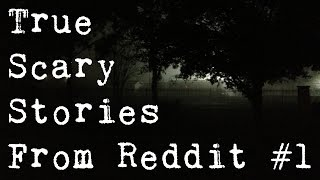 TRUE Scary Stories From Reddit - Vol. 1 (Let