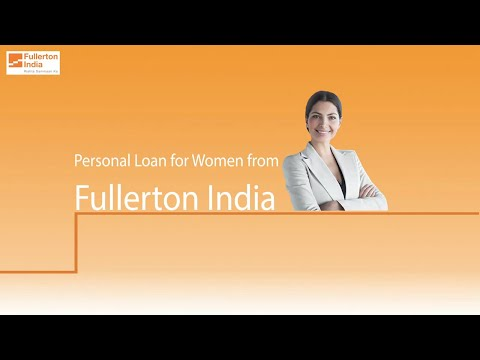 Personal Loan For Women – Features And Benefits Of Fullerton India Personal Loan
