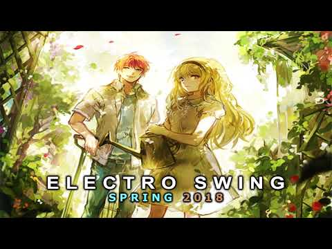 ► Epic Electro Swing of [ Spring ] Volume 3 (Full Quality)
