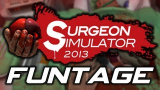 Surgeon Simulator 2013: FUNTAGE! - (Funny/Epic/Fails Moments Montage)