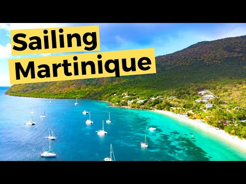 Sailing around Martinique in the Caribbean (Video 44) - Sailing Britican