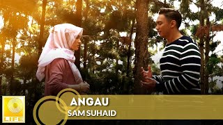 Cover images Sam Suhaid - Angau (Official Music Video)