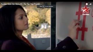 Pardes Mein Hai Mera Dil : Tic-tac-toe Promo