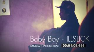 ILLSLICK - Baby Boy (Official Audio) + Lyrics