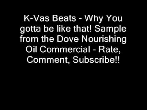 Dove Commercial - Why you gotta be like that