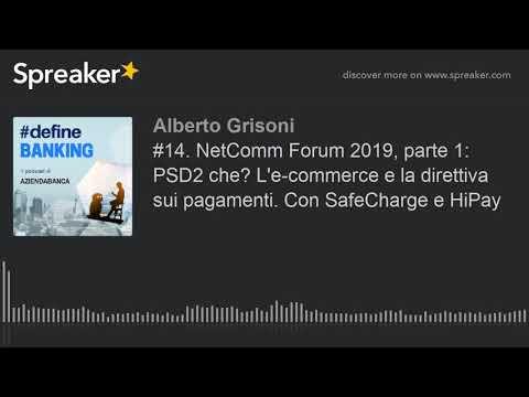 #14. NetComm Forum 2019, Parte 1: PSD2 Che? L'e-commerce E La Direttiva Sui Pagamenti. Con SafeCharg