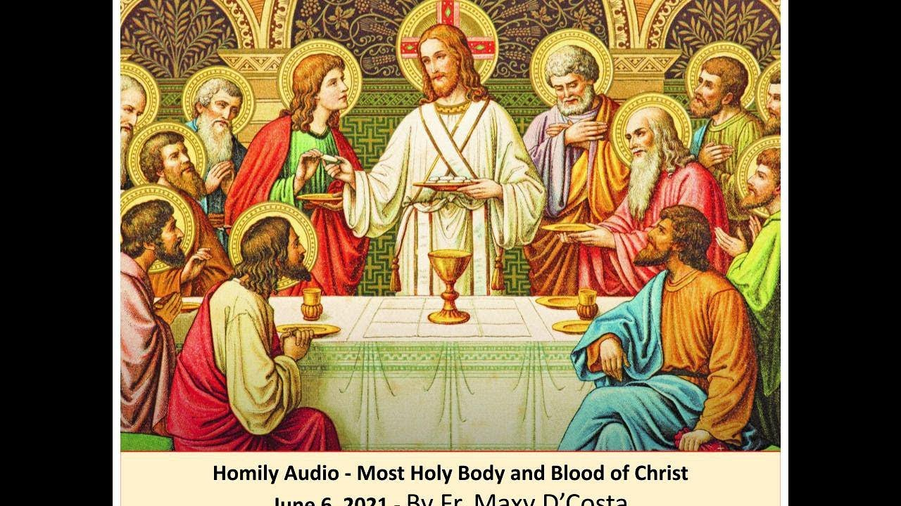 June 6, 2021 - Most Holy Body and Blood of Christ - Fr. Maxy D'Costa (audio)
