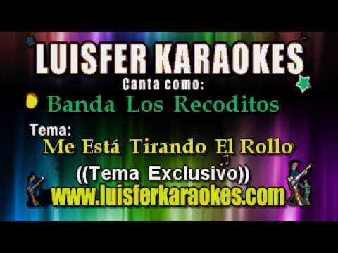 Banda Los Recoditos  - Me Está Tirando El Rollo - Karaoke demo