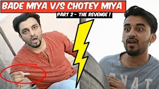 Badey Miya VS Chotey Miya (Part 2) l The Revenge !