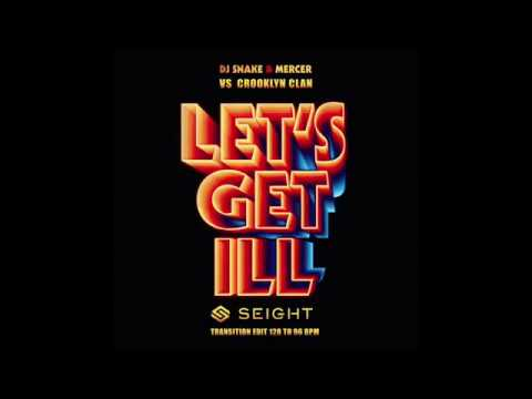 Dj Snake x Mercer Vs Crooklyn Clan - Let's Get ILL ( Dj Seight Transition Edit 2018 )