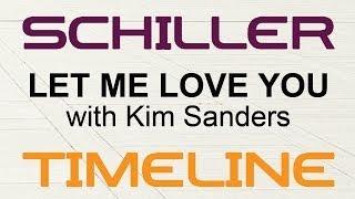 Schiller - Let Me Love You (with Kim Sanders)
