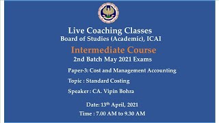 Intermediate Paper-3: CMA - Topic: Standard Costing,Morning Session Date:13-04-2021