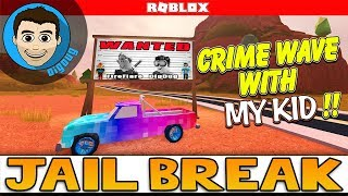 Roblox Jailbreak Update! My kid and I are goin on Roblox Jail Break Crime Spree!