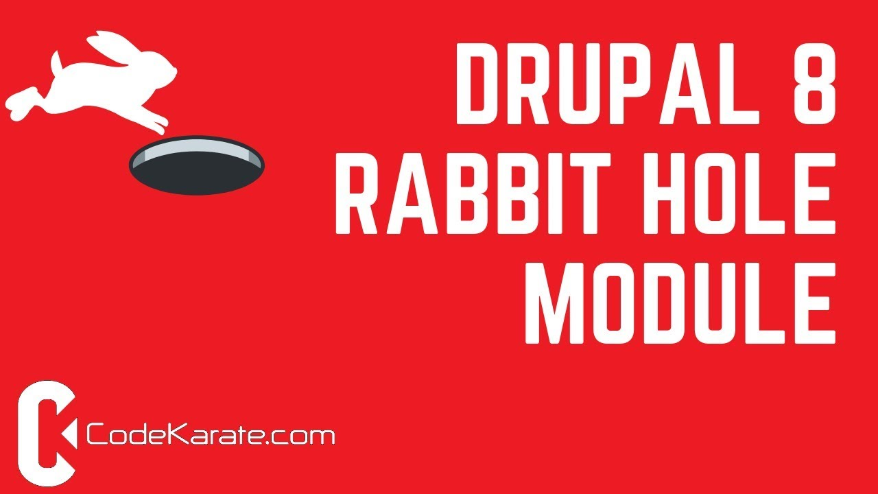 Drupal 8 Rabbit Hole Module - Daily Dose of Drupal Episode 221